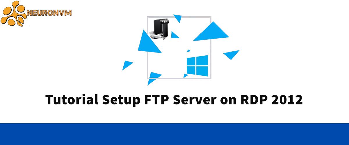 Tutorial Setup FTP Server on RDP 2012