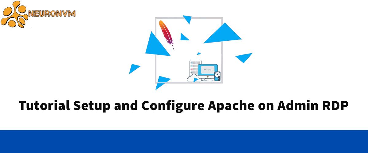 Tutorial Setup and Configure Apache on Admin RDP