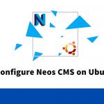 Tutorial Configure Neos CMS on Ubuntu 18.04