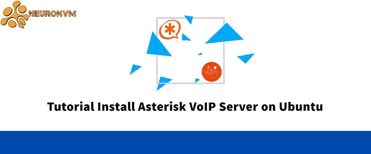 Tutorial Install Asterisk VoIP Server on Ubuntu