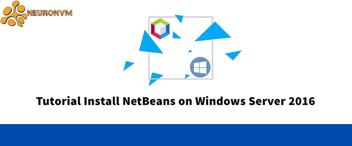Tutorial Install NetBeans on Windows Server 2016