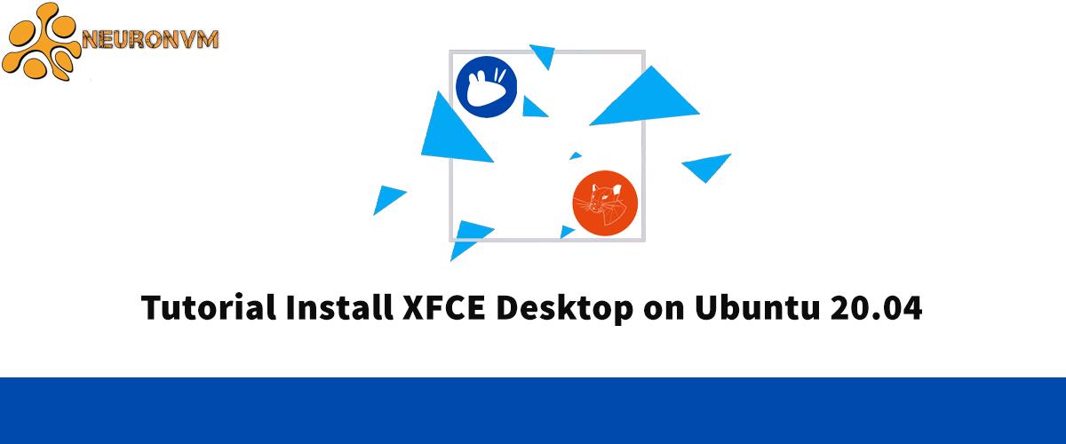 Tutorial Install XFCE Desktop on Ubuntu 20.04